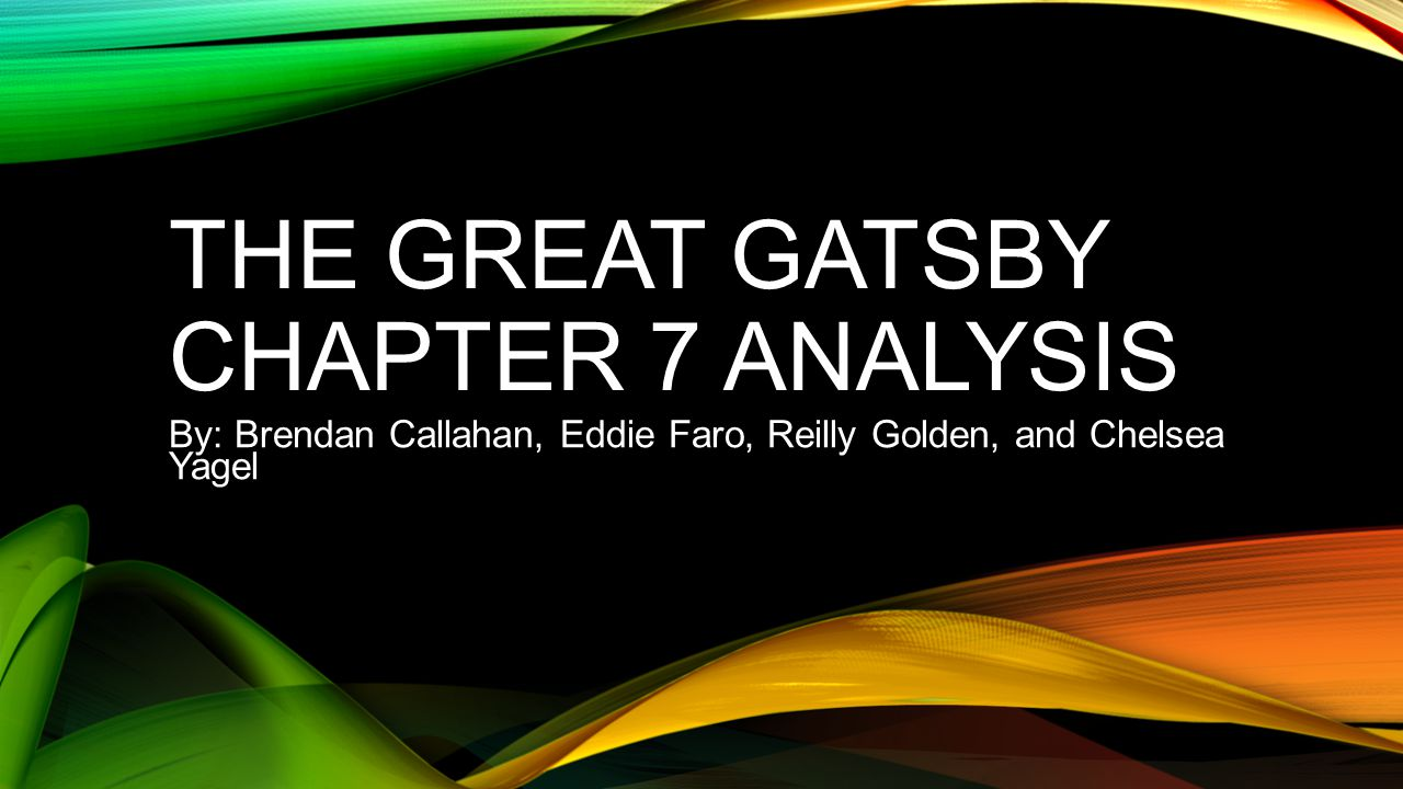 great gatsby journal chapter 7 Mrs smith - ap english language search this site assignment calendar- smith vocabulary identify the speaker and context of the quotations on the gatsby quotes by chapter worksheet (in attachments) as you the great gatsby takes a close look at the american dream as it existed in.