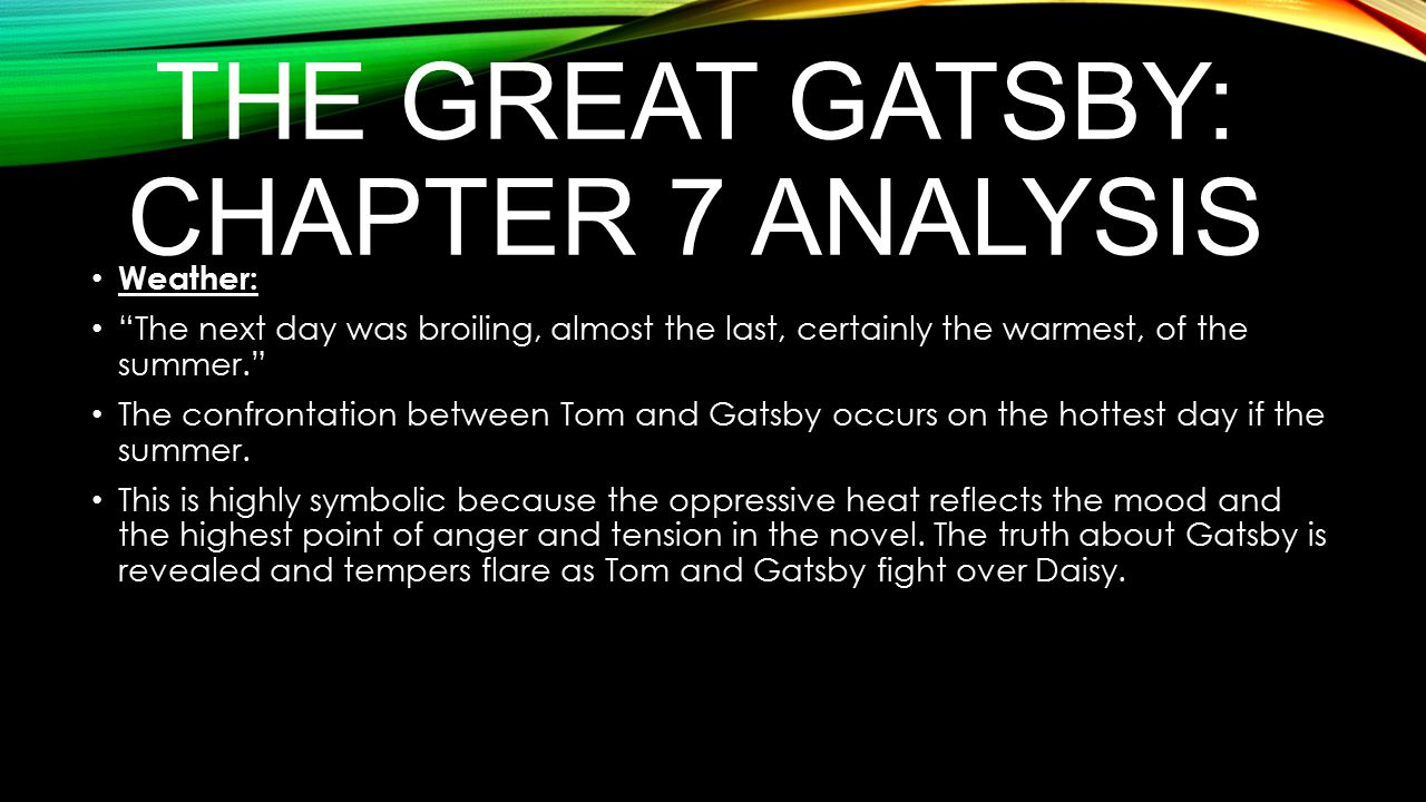 great gatsby chapter 7 summary The great gatsby chapter 7 summary by f scott fitzgerald so this chapter is the longest chapter in the book and a lot happens but i will just highlight the.