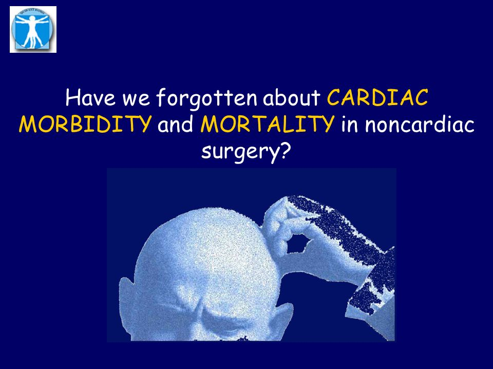 Have we forgotten about CARDIAC MORBIDITY and MORTALITY in noncardiac surgery