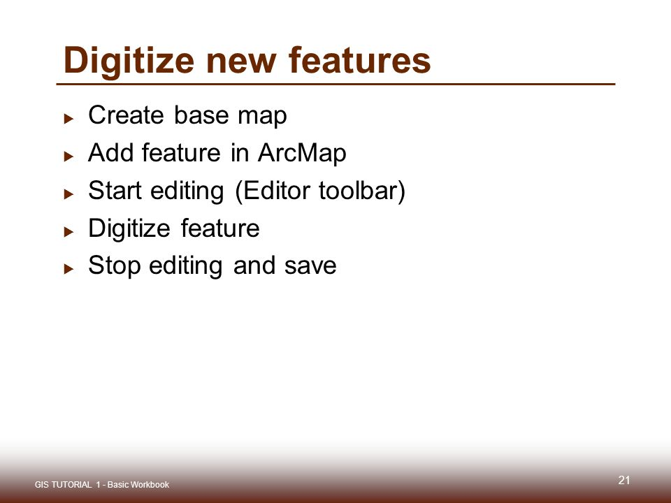 Gis tutorial 1 lecture 6 digitizing ppt download gis tutorial 1 basic workbook digitize new features create base map add feature in arcmap sciox Gallery