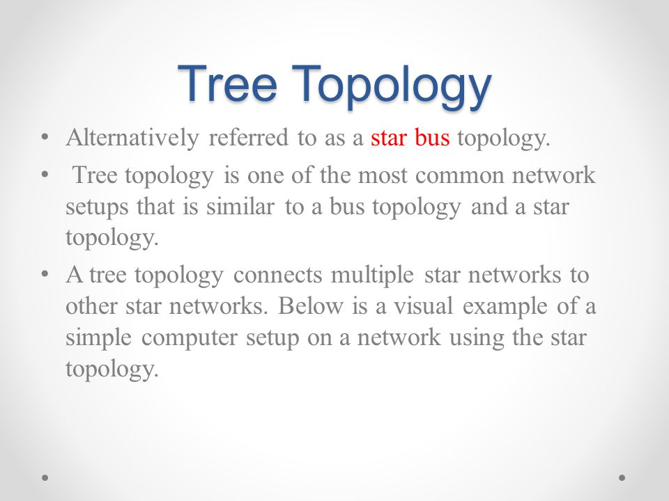 Network topology ppt video online download tree topology alternatively referred to as a star bus topology sciox Image collections