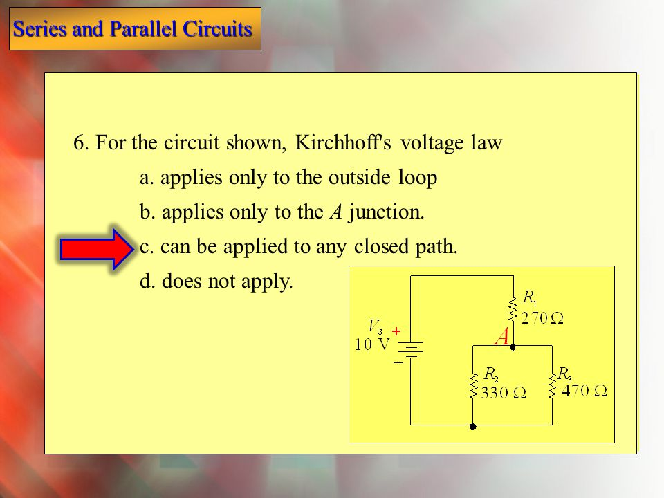 6. For the circuit shown, Kirchhoff s voltage law