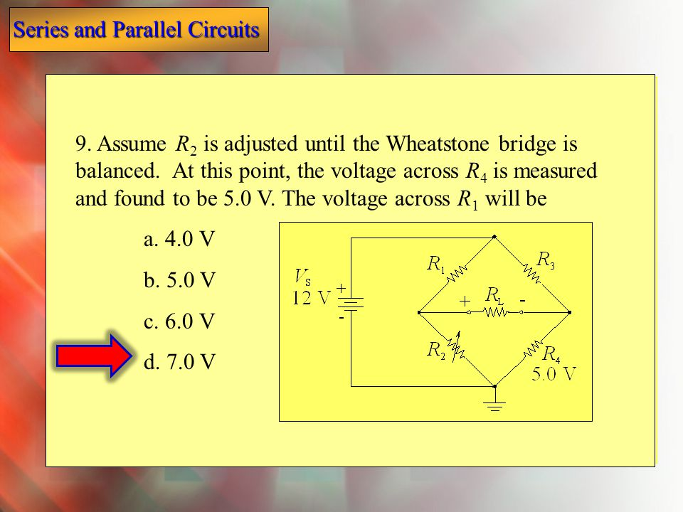 9. Assume R2 is adjusted until the Wheatstone bridge is balanced