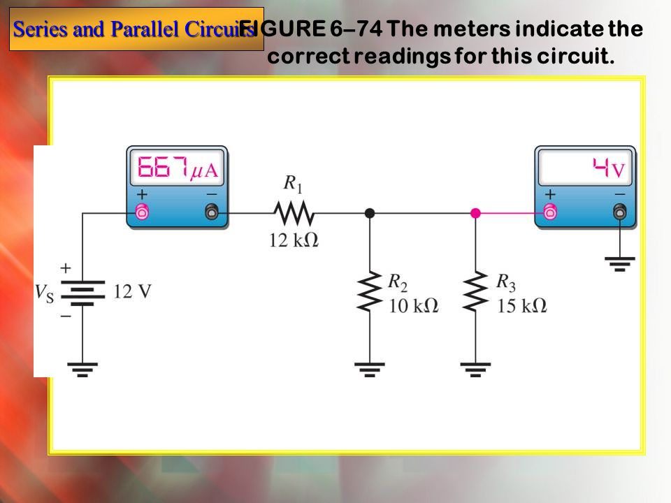 FIGURE 6–74 The meters indicate the correct readings for this circuit.