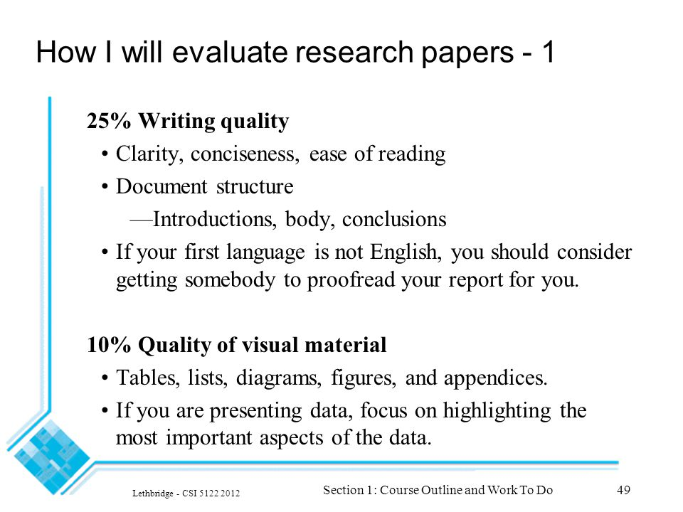 how to evaluate research papers Make sure what you are evaluating is clear: it is often effective to use an introduction which describes the subject or gets the reader involved in the action quickly 2 make a clear, authoritative judgment (2/3 of paper) thesis sentence should tell exactly what you think.
