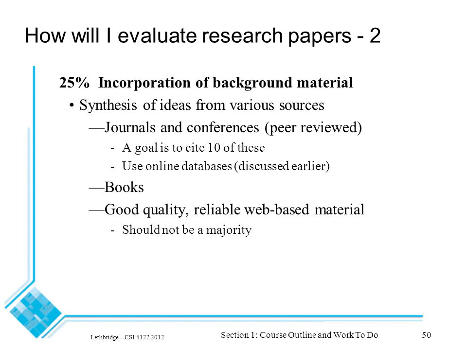 how to evaluate research papers For a checklist that can help you evaluate a research article or report,  papers that summarise other papers (systematic reviews and meta-analyses.