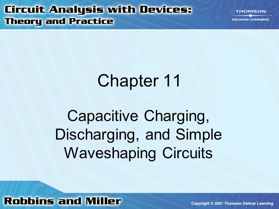 Capacitive Charging, Discharging, and Simple Waveshaping Circuits