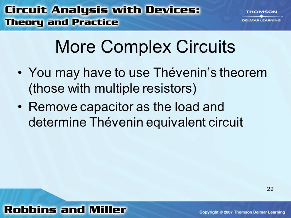 More Complex Circuits You may have to use Thévenin's theorem (those with multiple resistors)
