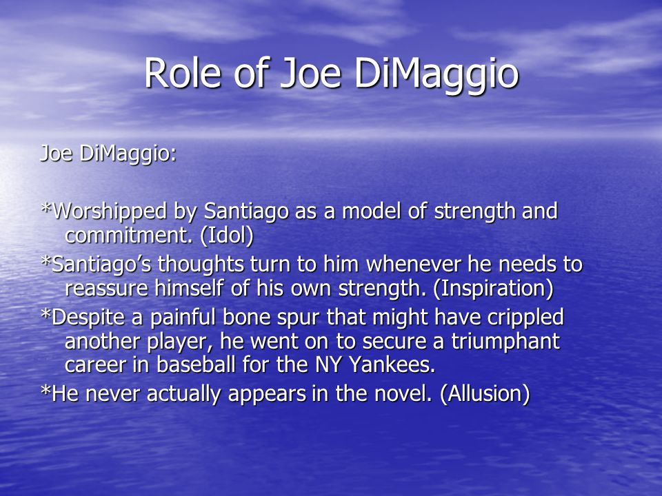 the great dimaggio in the novel the old man and the sea by ernest hemingway In the old man and the sea, hemingway includes many references to baseball players and managers, particularly to the yankee slugger joe dimaggio.