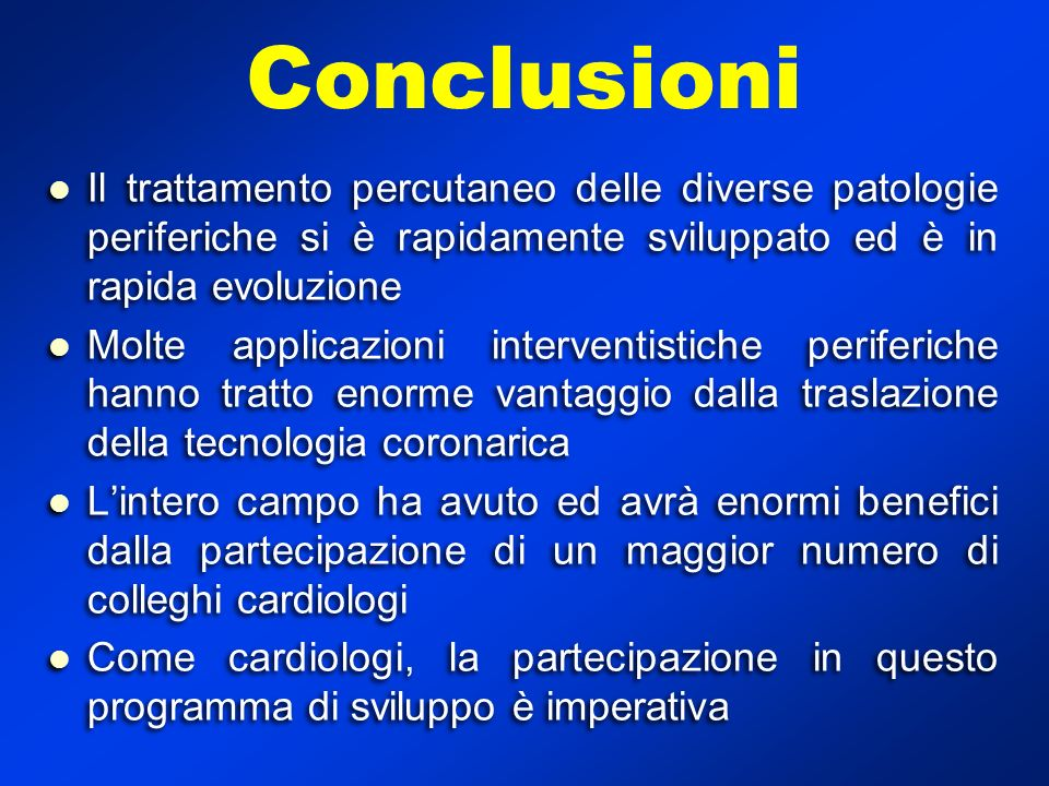 Conclusioni Il trattamento percutaneo delle diverse patologie periferiche si è rapidamente sviluppato ed è in rapida evoluzione.