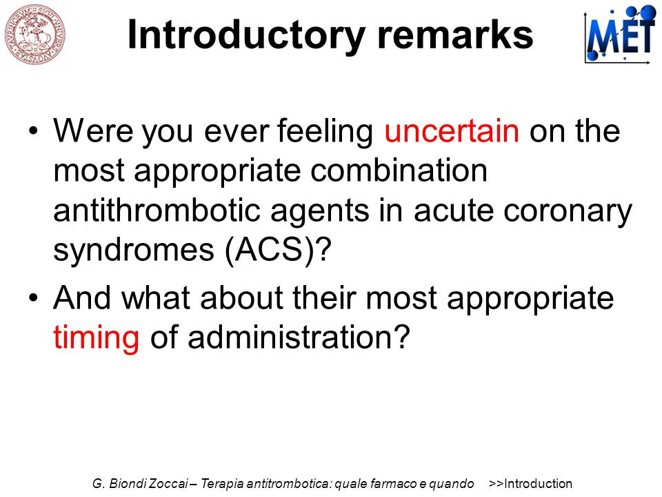 Introductory remarks Were you ever feeling uncertain on the most appropriate combination antithrombotic agents in acute coronary syndromes (ACS)