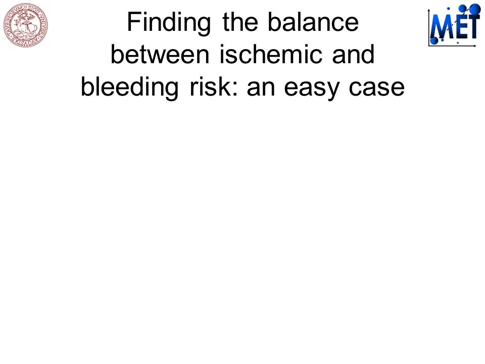 Finding the balance between ischemic and bleeding risk: an easy case