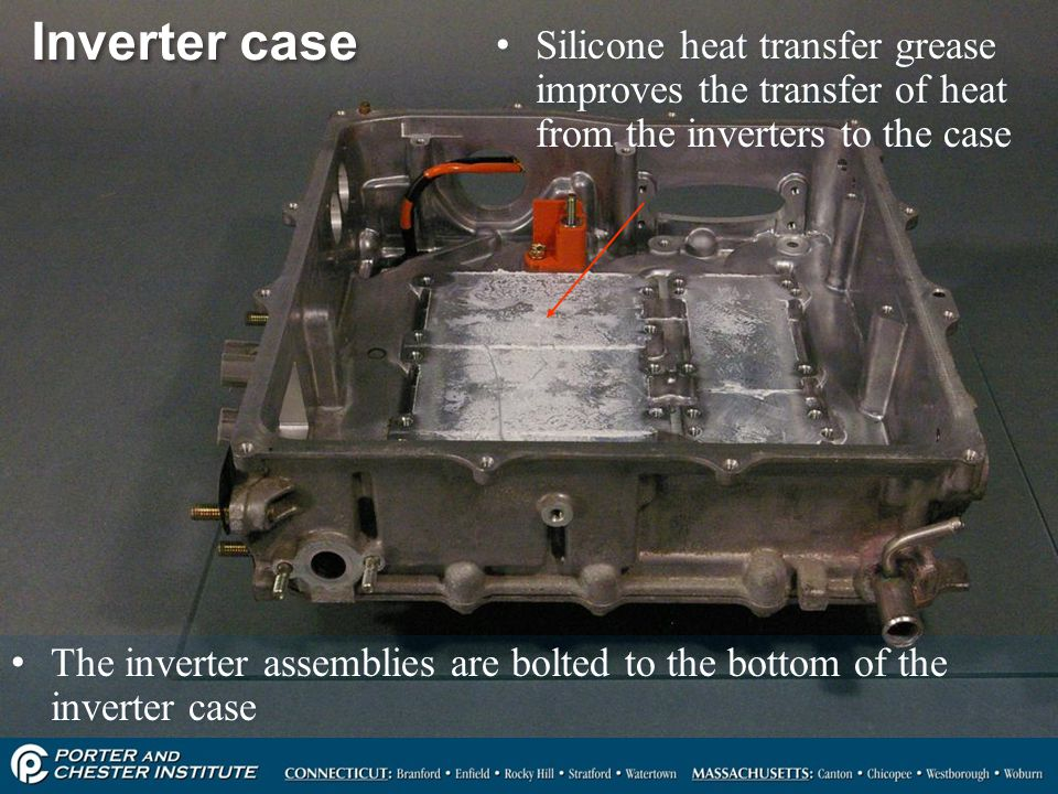 Inverter case Silicone heat transfer grease improves the transfer of heat from the inverters to the case.
