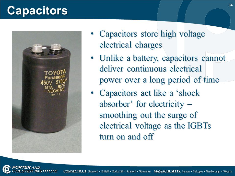 Capacitors Capacitors store high voltage electrical charges