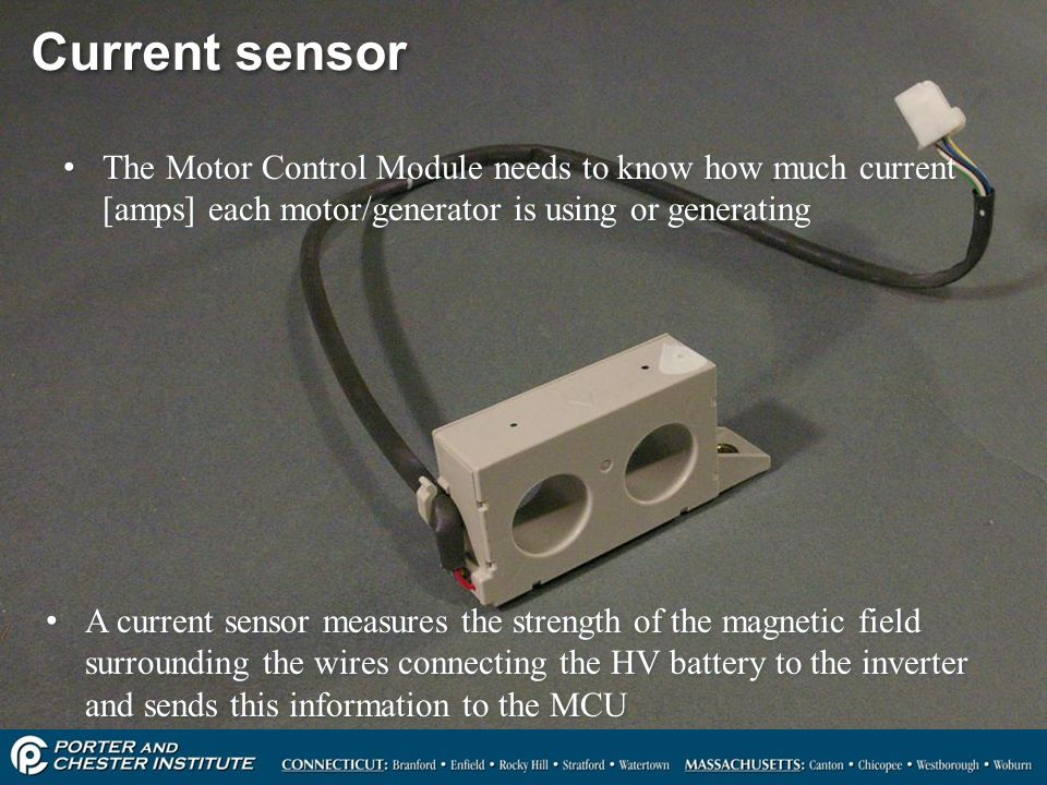 Current sensor The Motor Control Module needs to know how much current [amps] each motor/generator is using or generating.