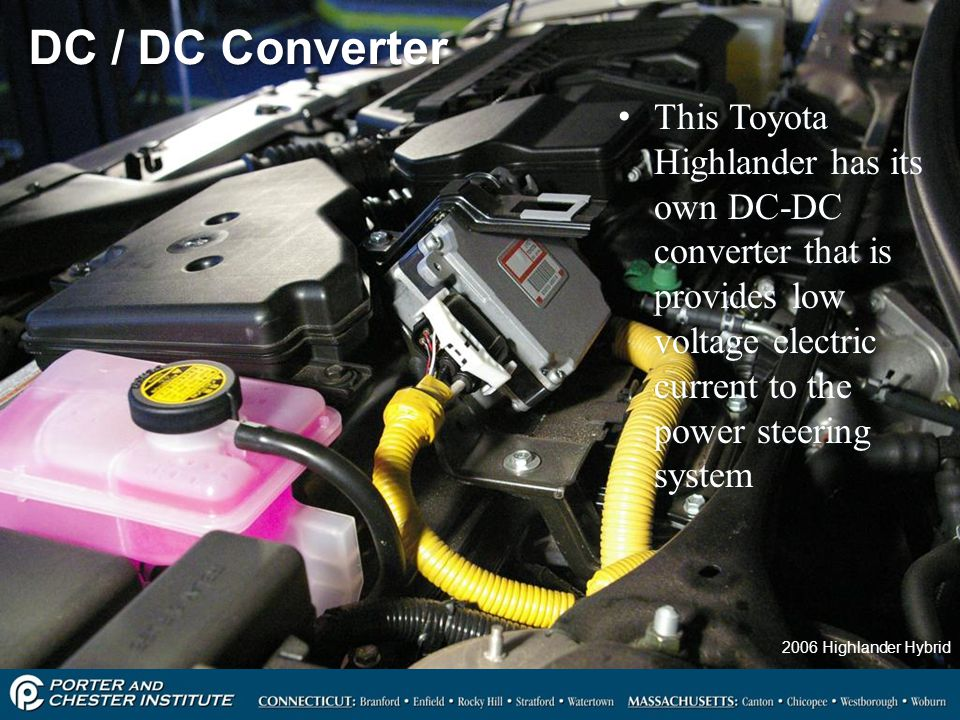 DC / DC Converter This Toyota Highlander has its own DC-DC converter that is provides low voltage electric current to the power steering system.