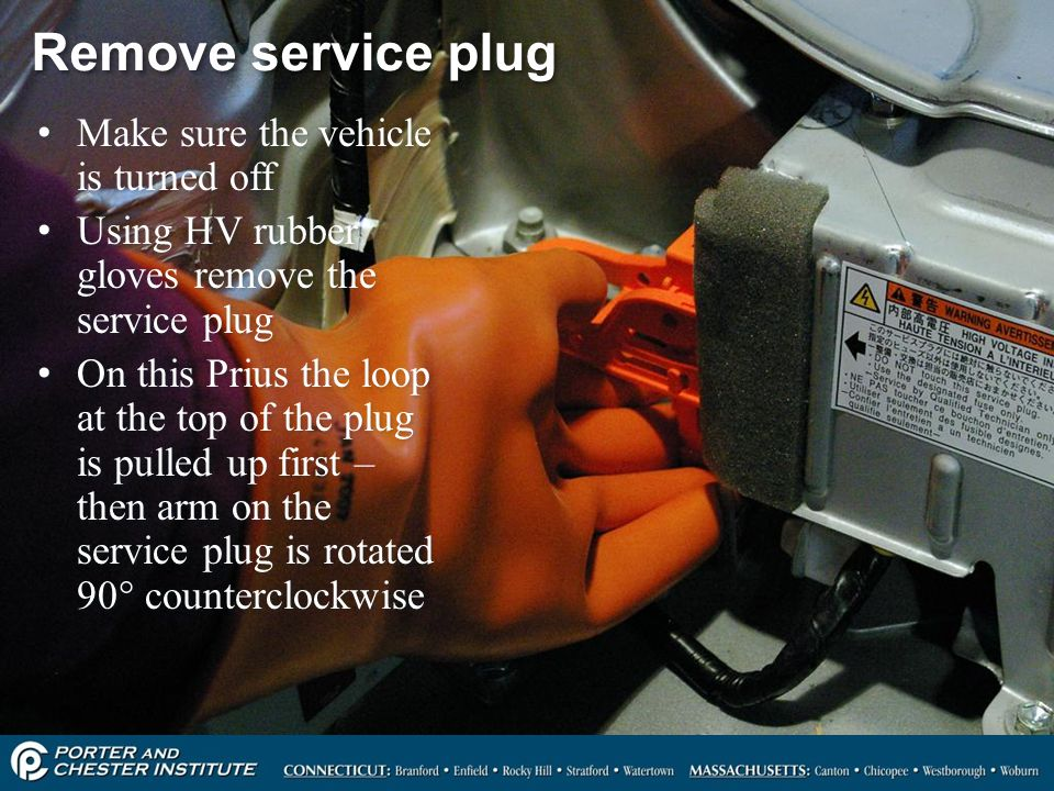 Remove service plug Make sure the vehicle is turned off