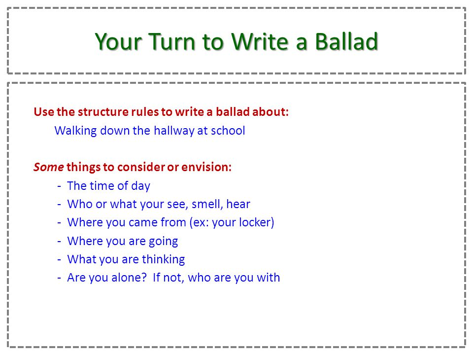 http://slideplayer.com/5270410/17/images/13/Your+Turn+to+Write+a+Ballad.jpg