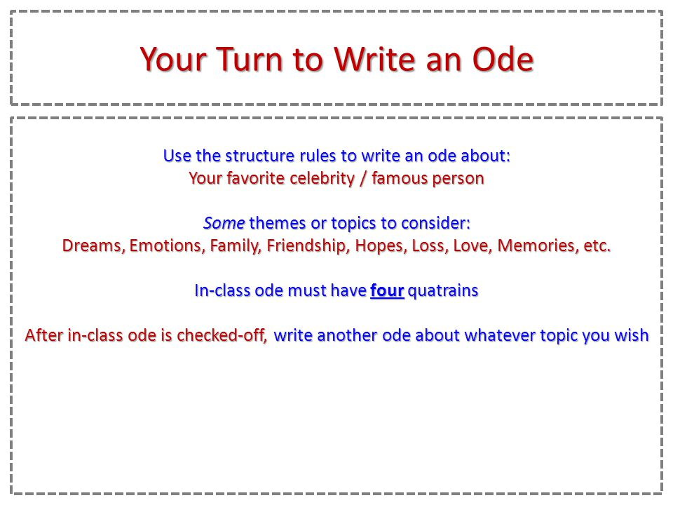 an ode poem How to write an ode by an ehow contributor the ode is generally defined as a rhymed poem of irregular meter that praises its subject.