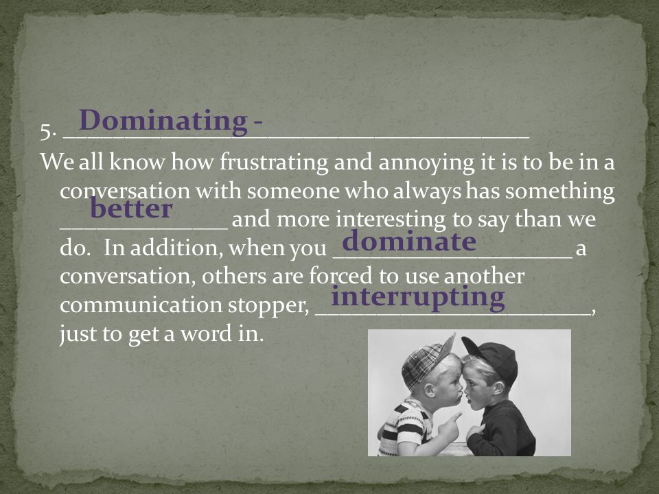 Dominating - better dominate interrupting