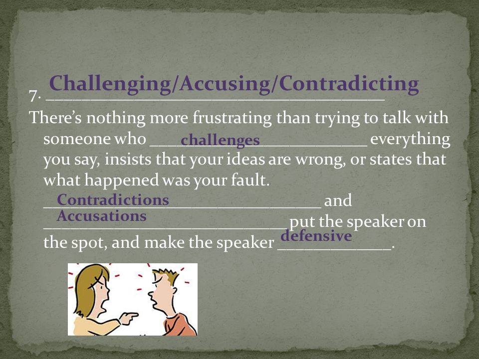 Challenging/Accusing/Contradicting
