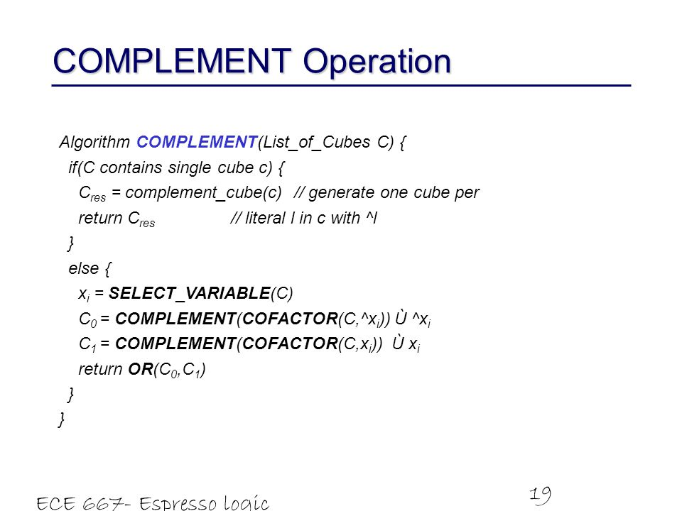COMPLEMENT Operation ECE 667- Espresso logic minimizer