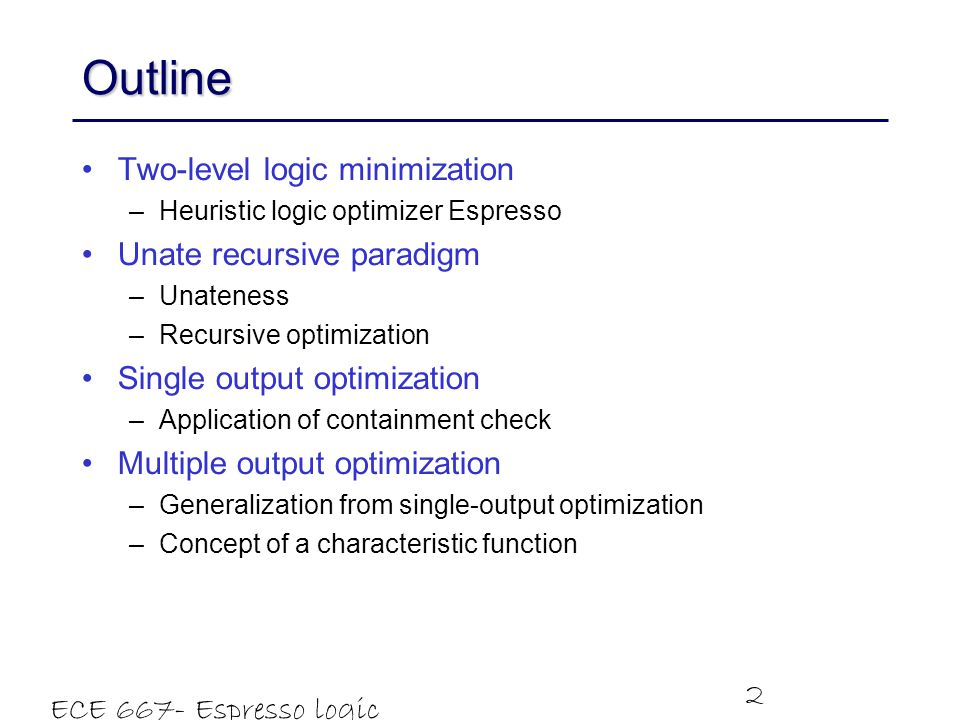 Outline Two-level logic minimization Unate recursive paradigm