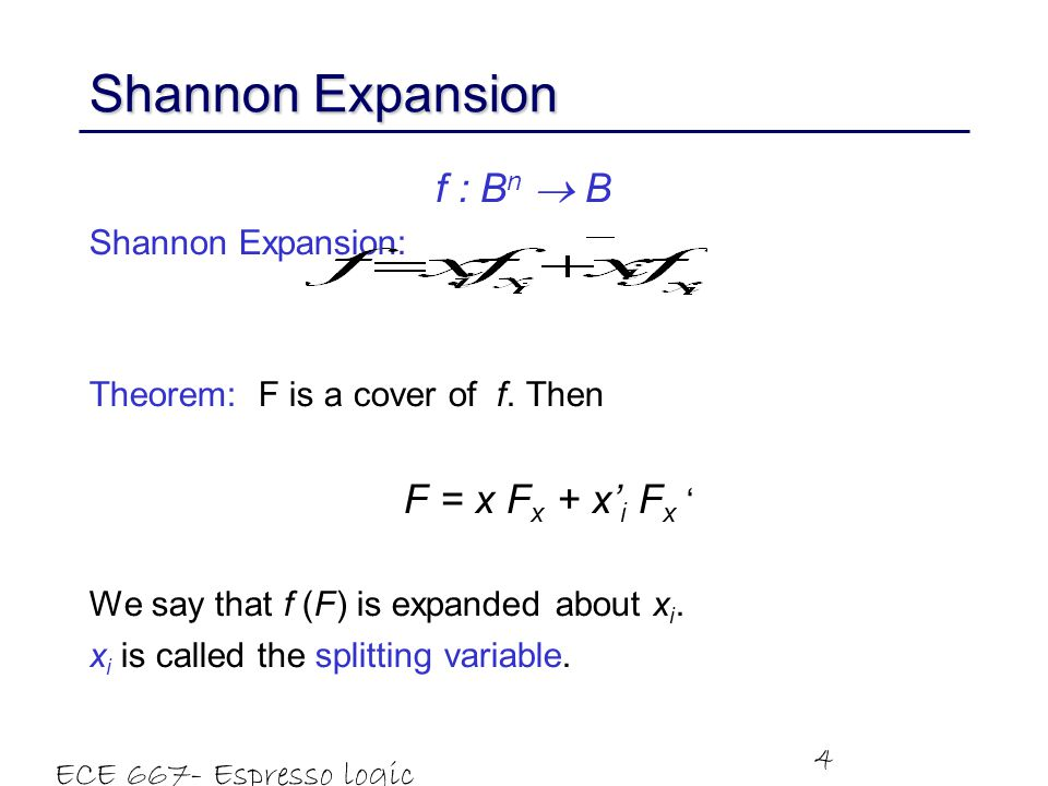 Shannon Expansion f : Bn  B Shannon Expansion: