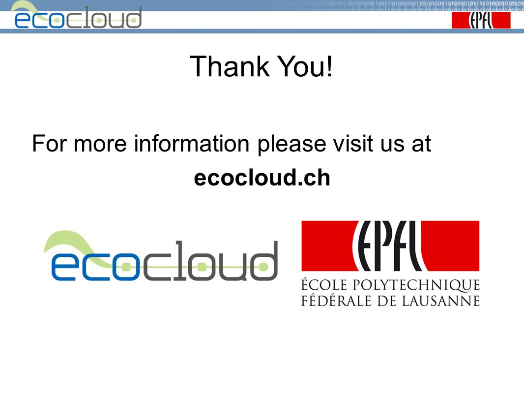 Thank You! For more information please visit us at ecocloud.ch