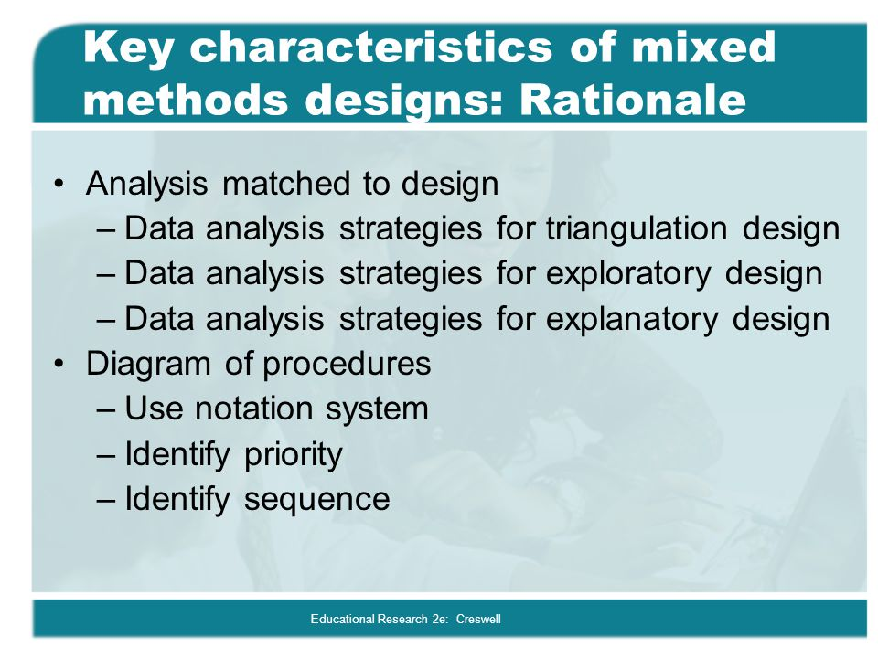 Key characteristics of mixed methods designs: Rationale
