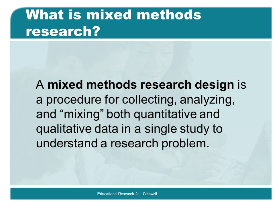 What is mixed methods research