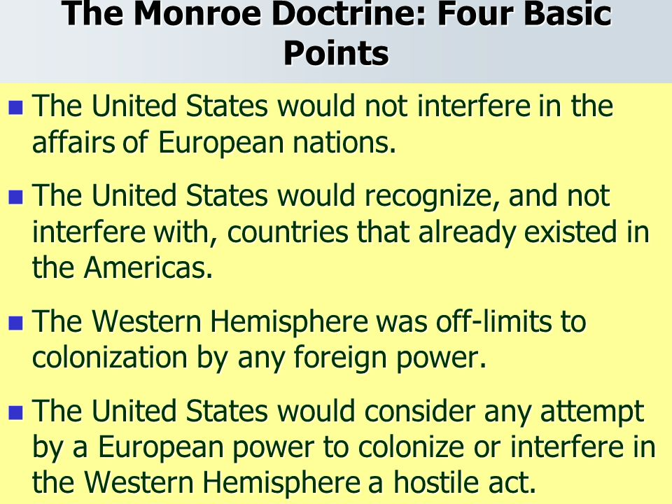 the events leading to the monroe doctrine essay The teacher will tell students that they will be analyzing one of the most important primary documents in american history, the monroe doctrine, part of president monroe.