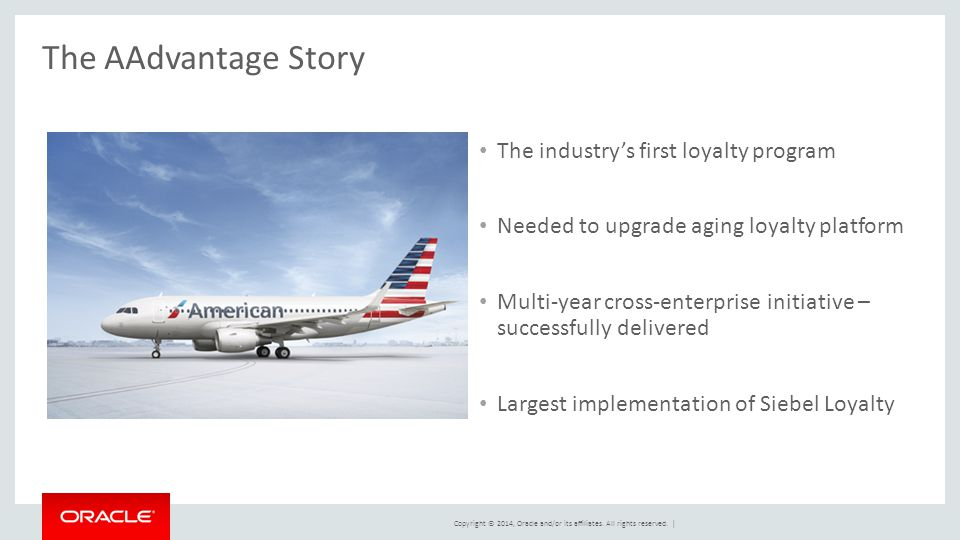 The AAdvantage Story The industry's first loyalty program