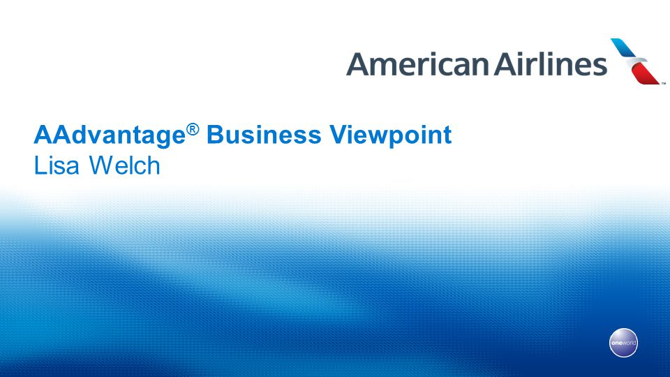 AAdvantage® Business Viewpoint Lisa Welch