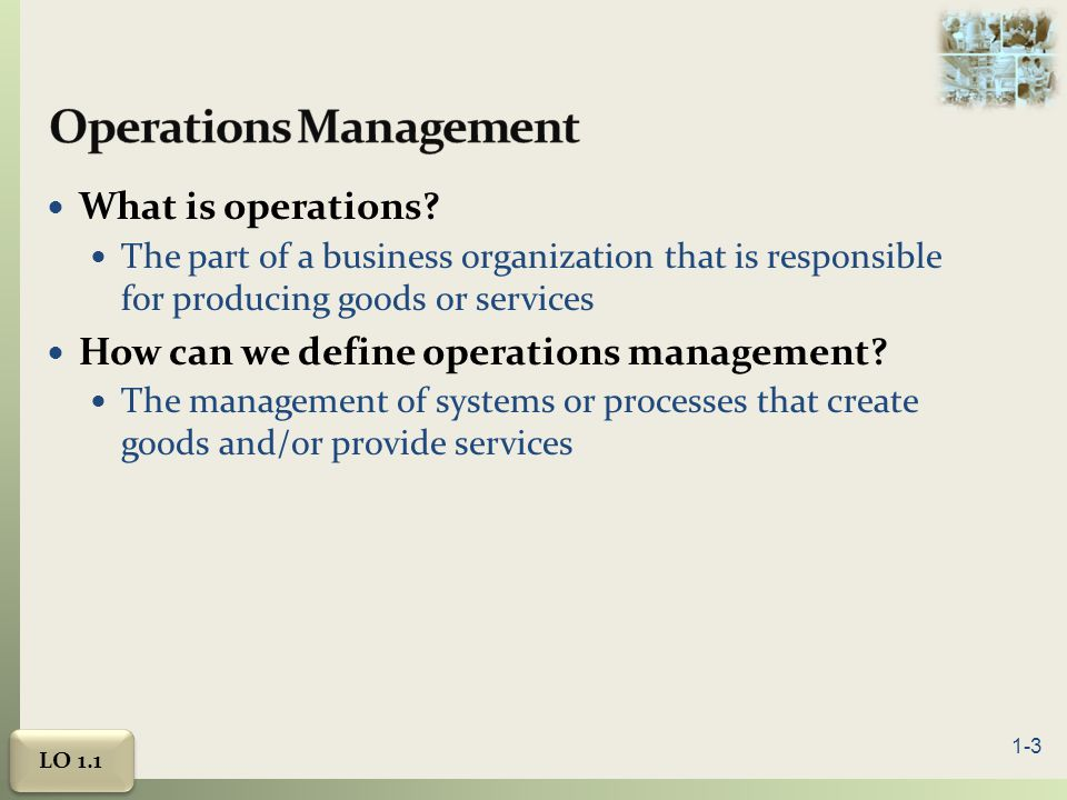 operations management definition 1 11 introduction 12 historical evolution of production and operations management 13 concept of production 14 production system 15 production management.