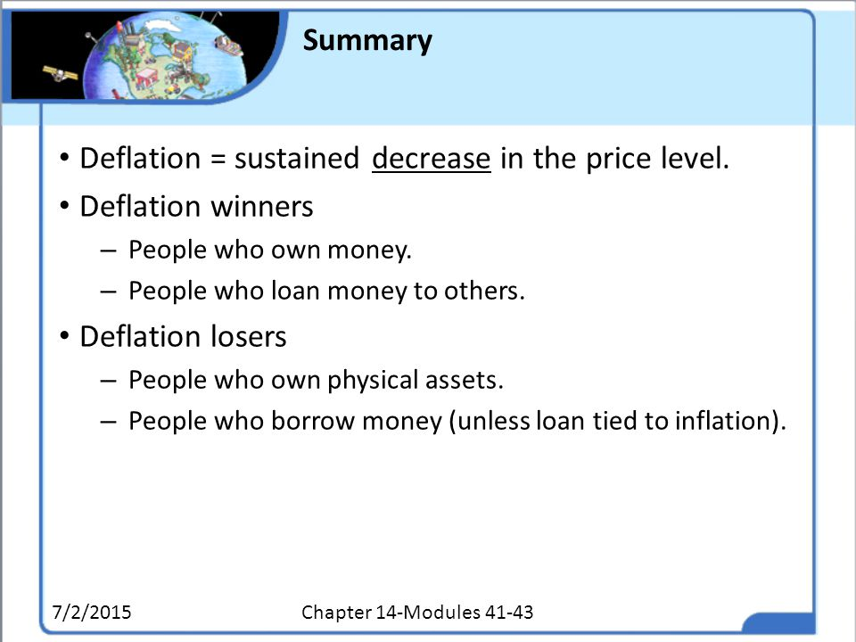 Deflation = sustained decrease in the price level. Deflation winners