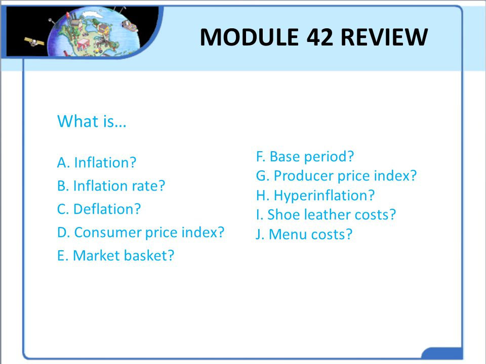 MODULE 42 REVIEW What is… A. Inflation B. Inflation rate
