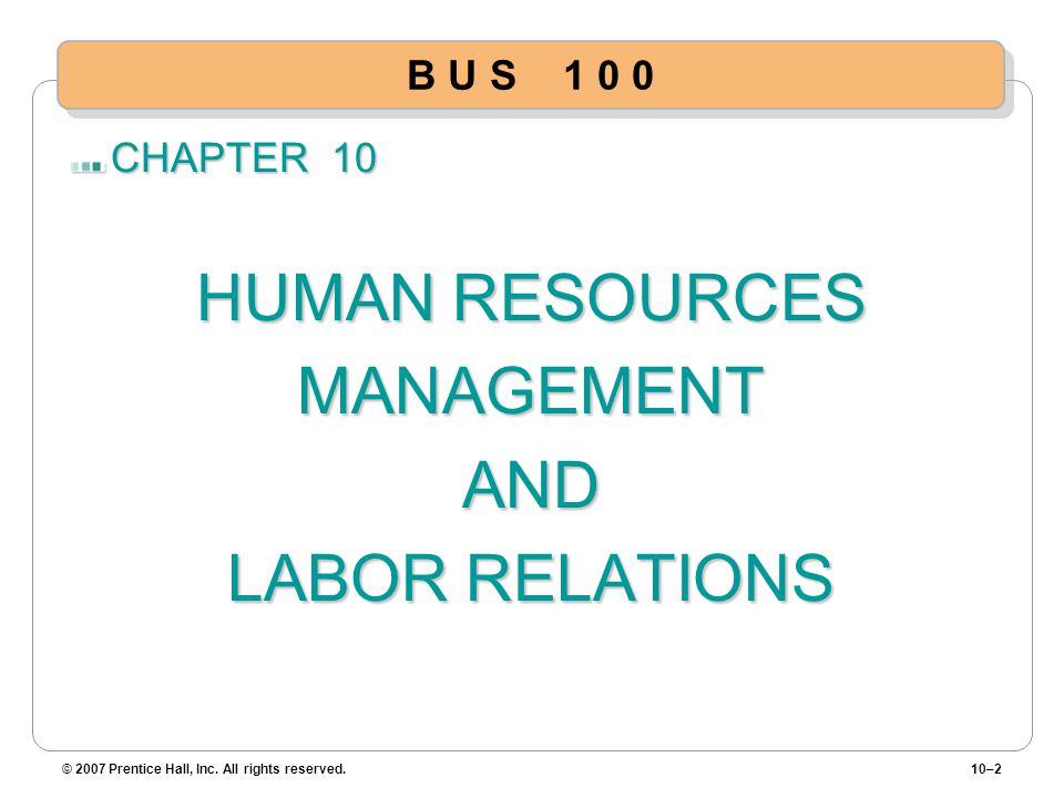 HUMAN RESOURCES MANAGEMENT AND LABOR RELATIONS B U S CHAPTER 10