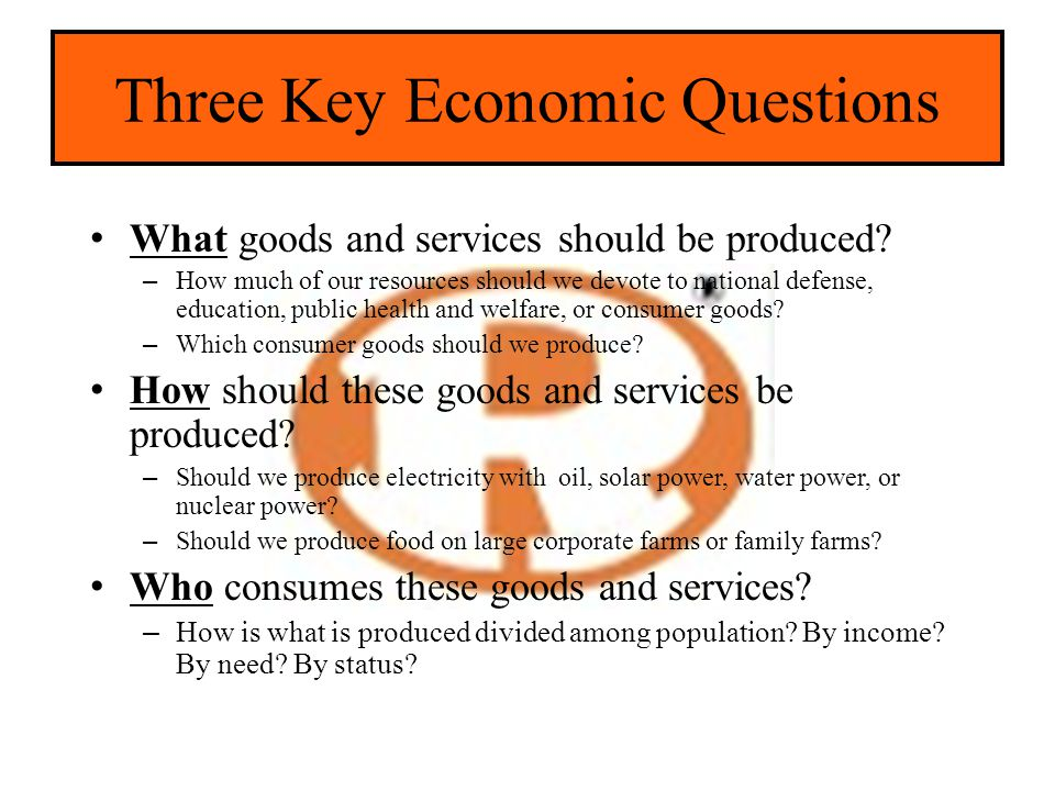the 3 key economic questions 5 key economic assumptions 1  3the per unit opportunity cost of moving  from c to d is 15 (3/2) bikes  every society must answer three questions.