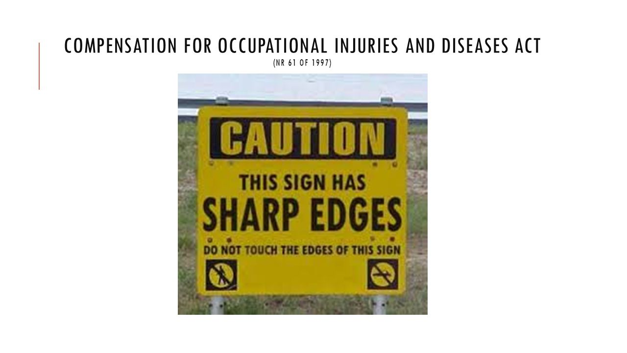 COMPENSATION FOR OCCUPATIONAL INJURIES AND DISEASES ACT (nr 61 OF 1997)