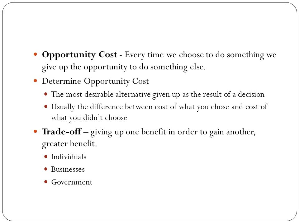 Determine Opportunity Cost