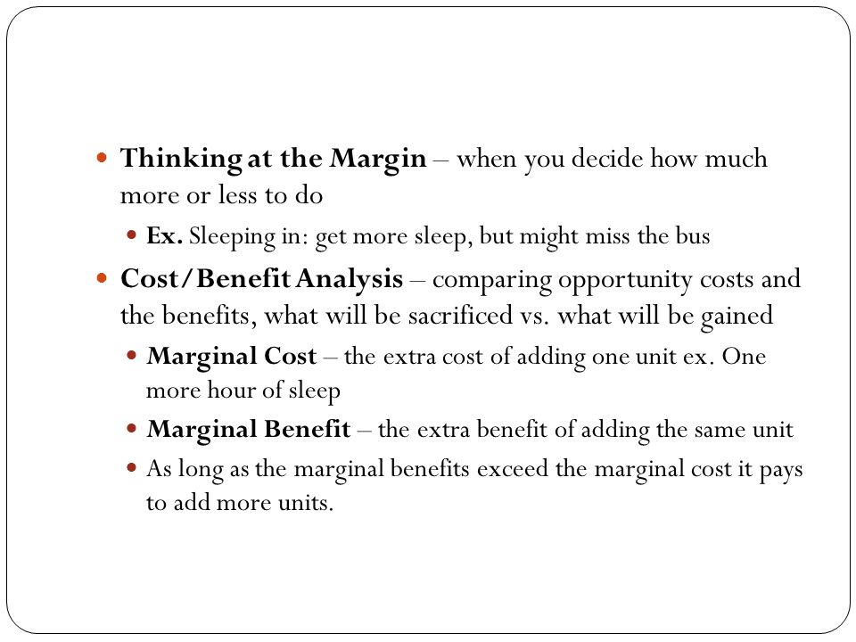 Thinking at the Margin – when you decide how much more or less to do