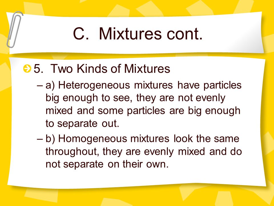 C. Mixtures cont. 5. Two Kinds of Mixtures