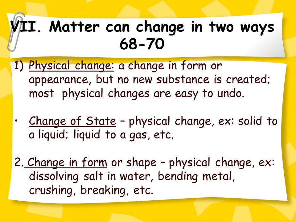 VII. Matter can change in two ways