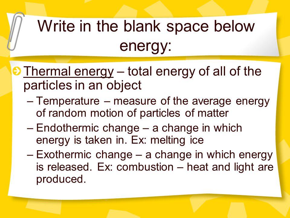 Write in the blank space below energy: