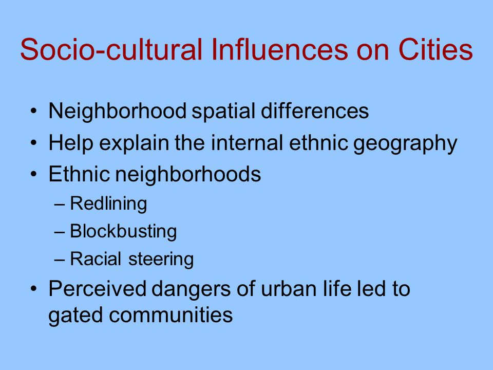 cultural influence on urban form Urban form and neighborhood  as well as discuss ways in which the city can influence the design of development and the physical improvements that can  cultural.