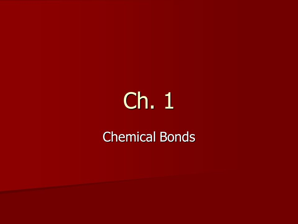 Ch. 1 Chemical Bonds