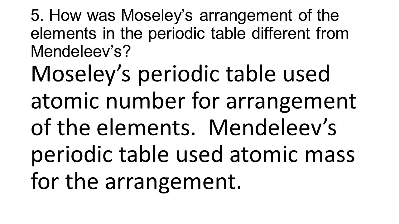 Section review key cpa chem ppt download how was moseleys arrangement of the elements in the periodic table different from mendeleevs gamestrikefo Images