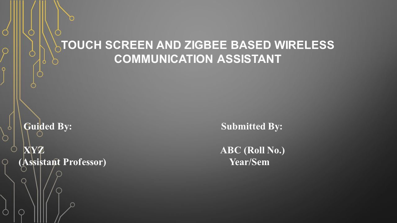 Touch screen and zigbee based wireless communication assistant ppt touch screen and zigbee based wireless communication assistant ccuart Gallery