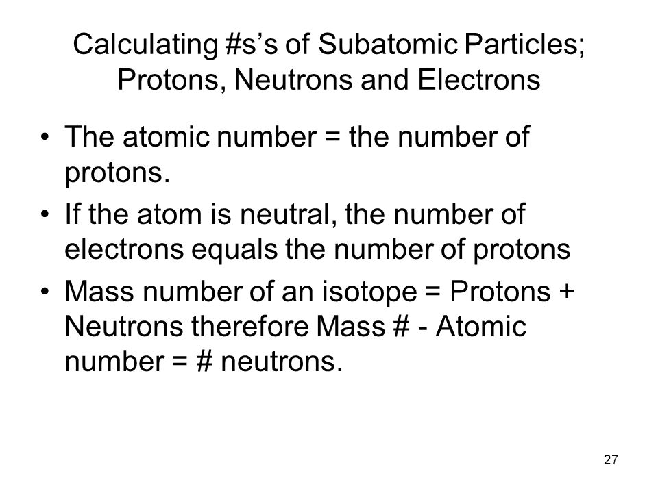 Calculating #s's of Subatomic Particles; Protons, Neutrons and Electrons